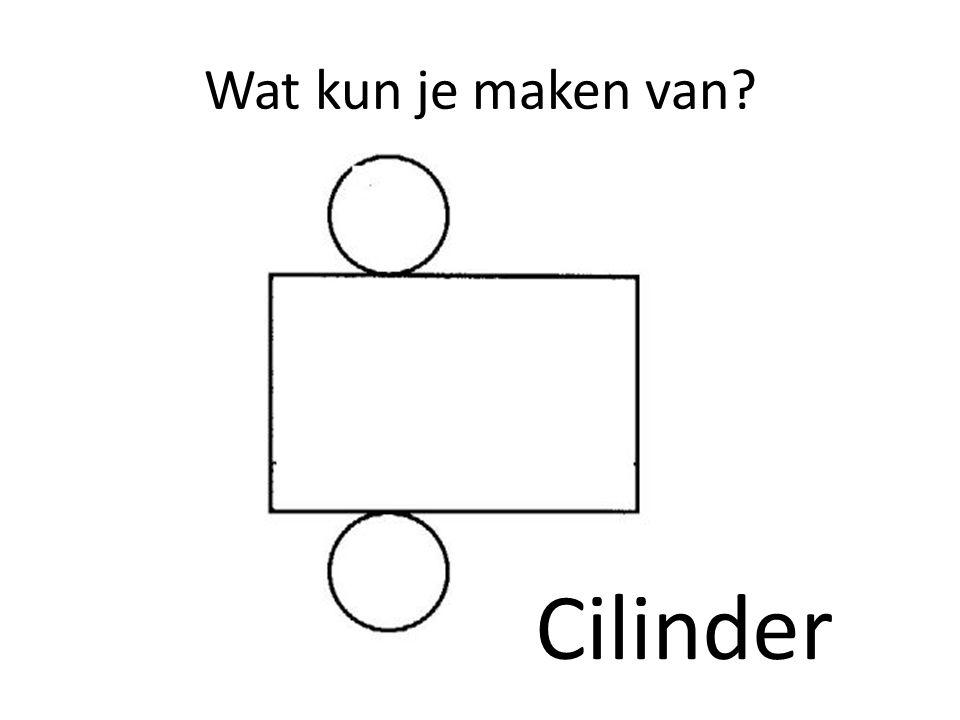 Wat kun je maken van Cilinder