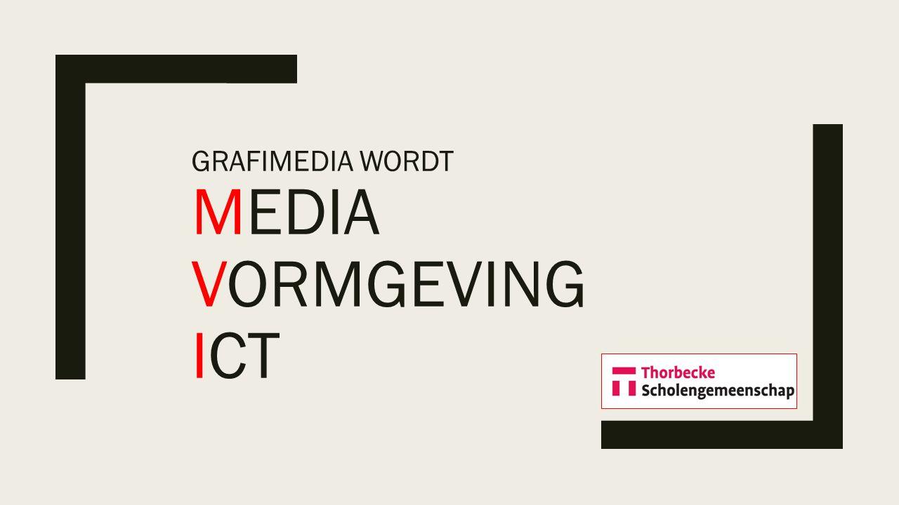 Grafimedia wordt Media Vormgeving ICT