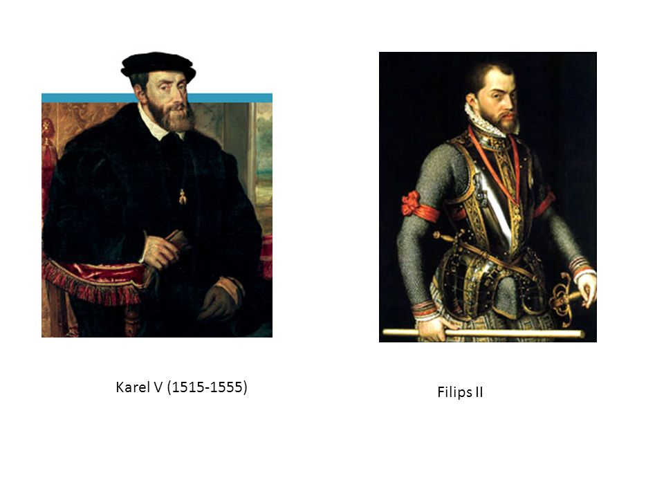 Karel V (1515-1555) Filips II