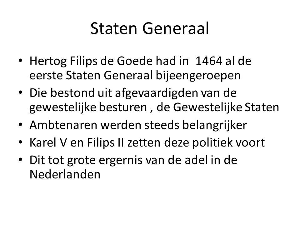 Staten Generaal Hertog Filips de Goede had in 1464 al de eerste Staten Generaal bijeengeroepen.