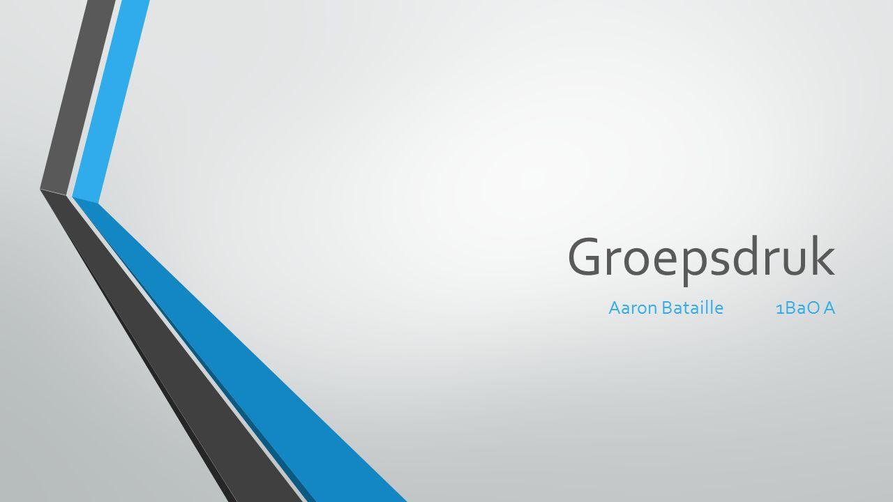 Groepsdruk Aaron Bataille 1BaO A