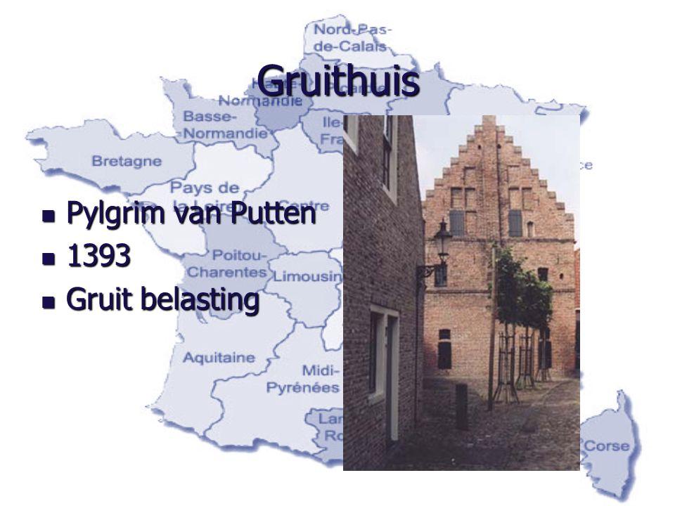 Gruithuis Pylgrim van Putten 1393 Gruit belasting