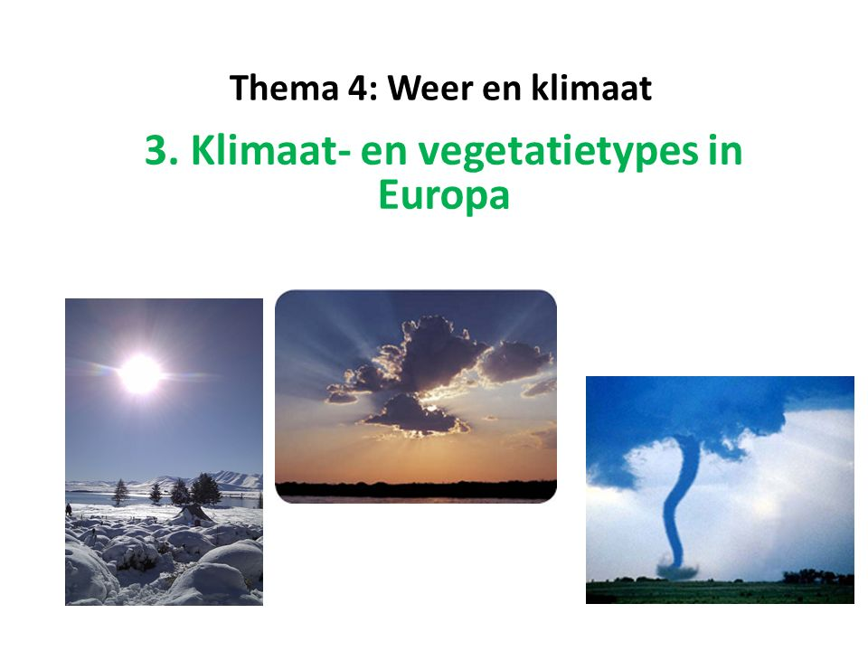 3. Klimaat- en vegetatietypes in Europa
