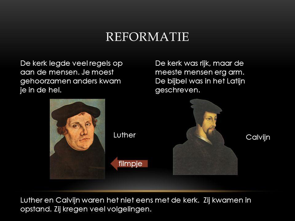Reformatie De kerk legde veel regels op aan de mensen. Je moest gehoorzamen anders kwam je in de hel.