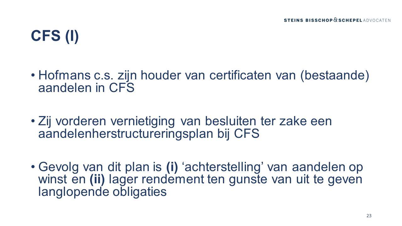CFS (I) Hofmans c.s. zijn houder van certificaten van (bestaande) aandelen in CFS.
