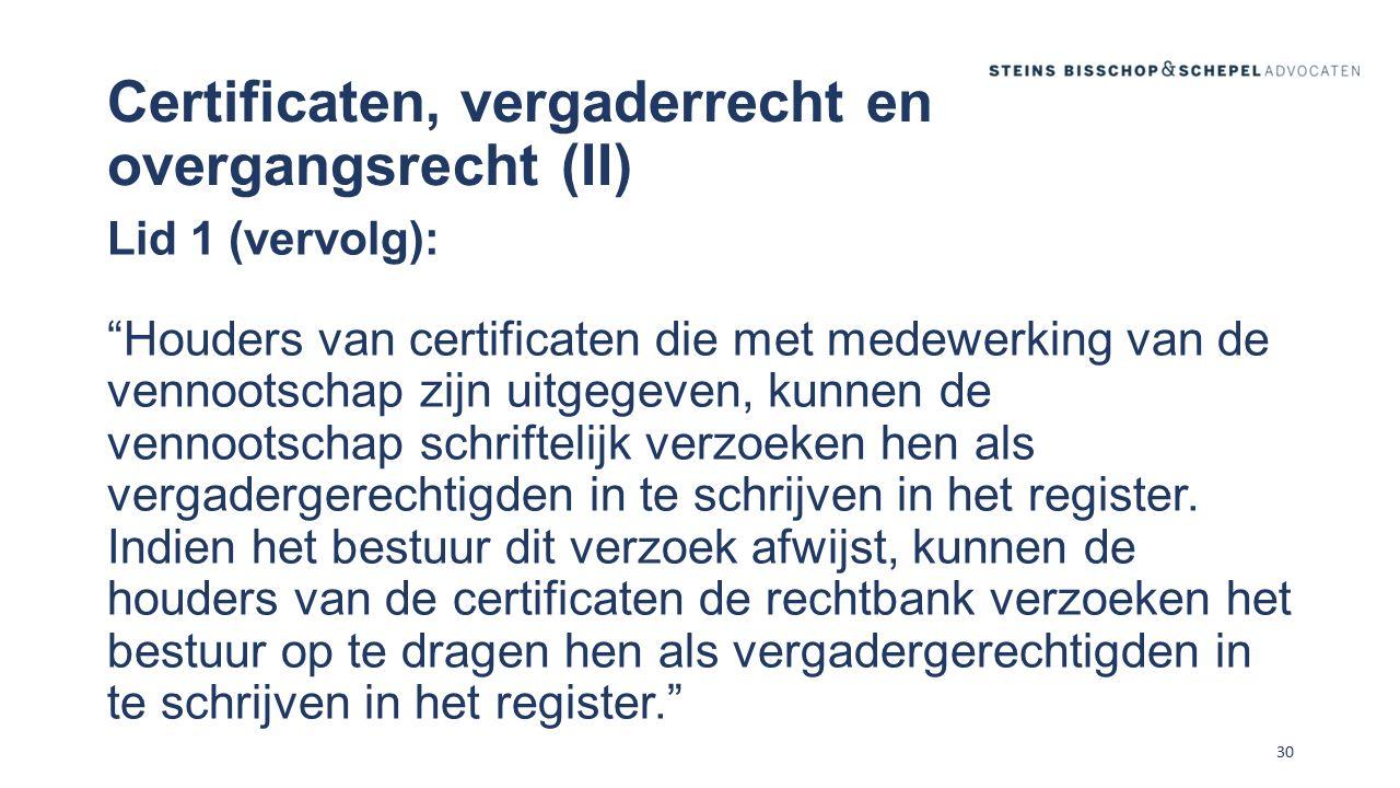Certificaten, vergaderrecht en overgangsrecht (II)