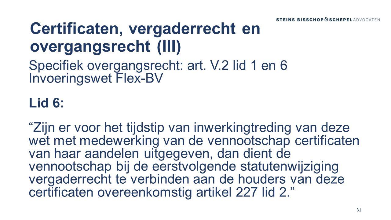 Certificaten, vergaderrecht en overgangsrecht (III)