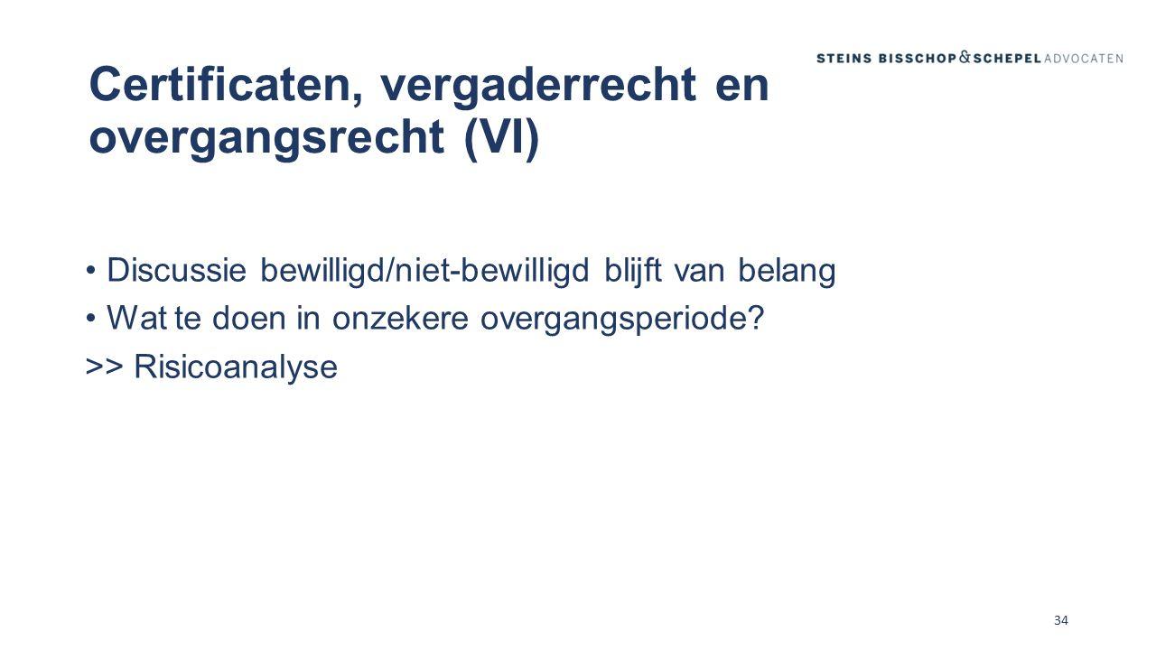 Certificaten, vergaderrecht en overgangsrecht (VI)