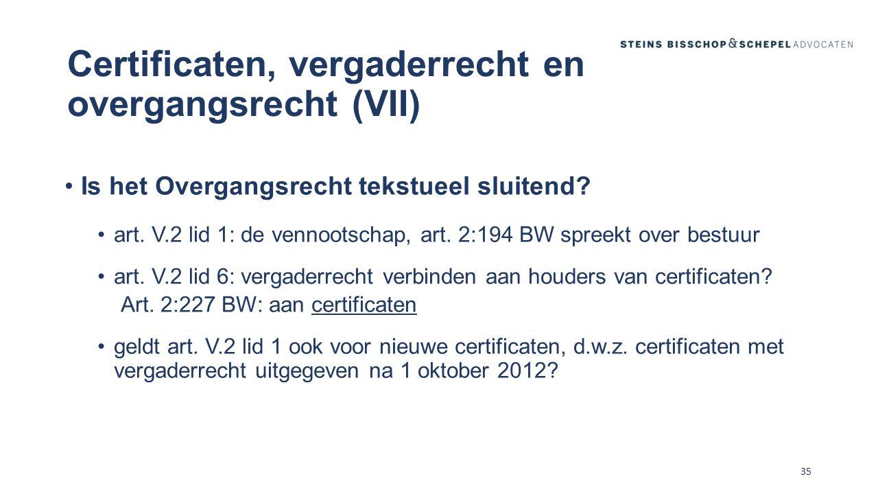 Certificaten, vergaderrecht en overgangsrecht (VII)