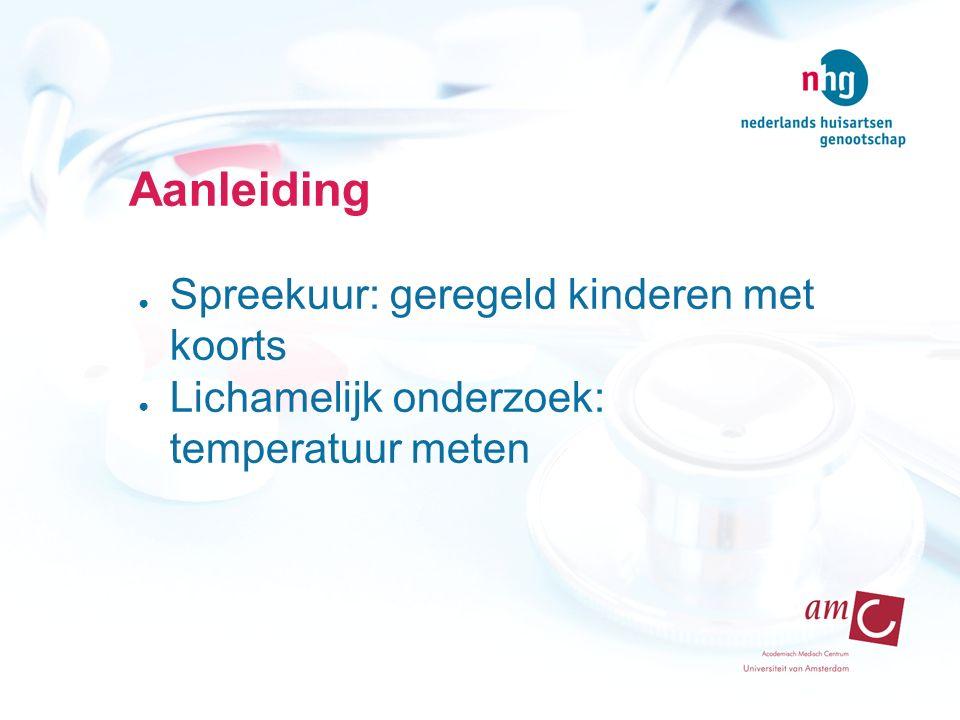 Aanleiding Spreekuur: geregeld kinderen met koorts