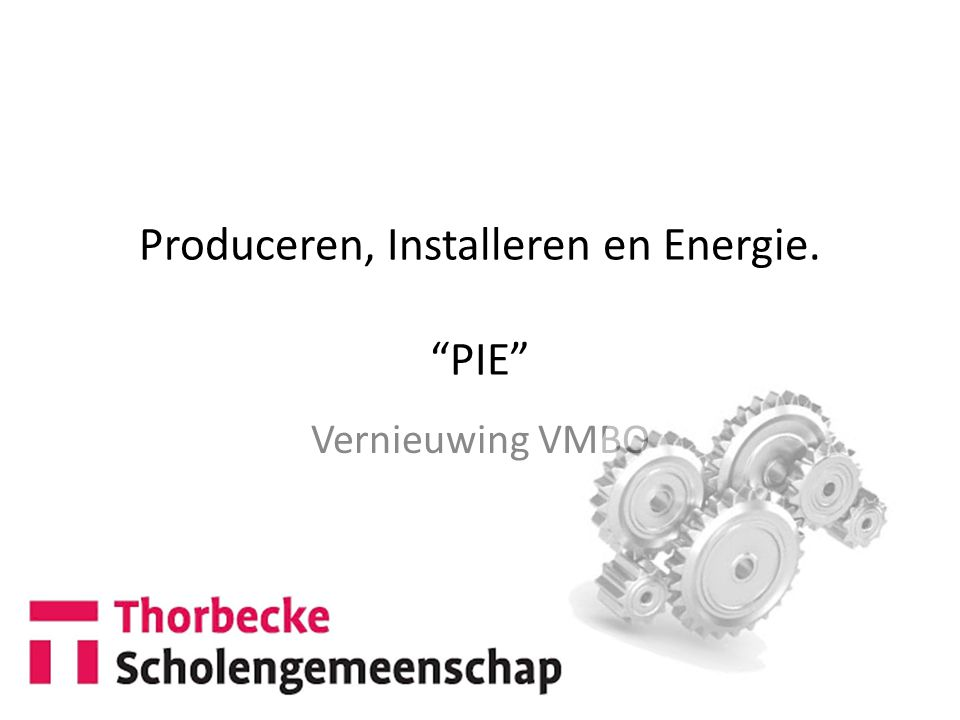 Produceren, Installeren en Energie. PIE