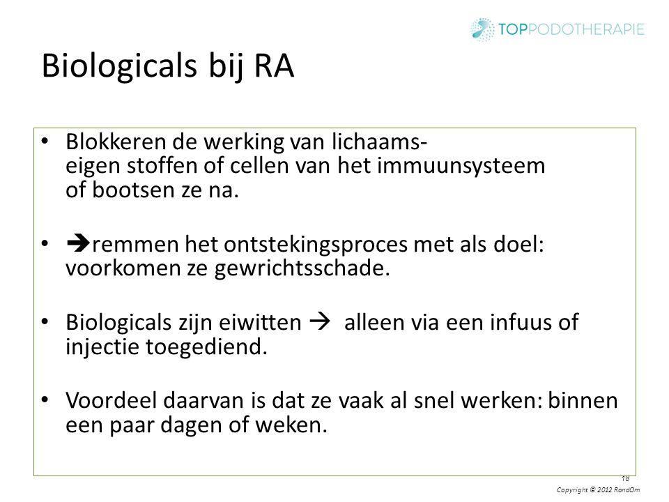 Biologicals bij RA Blokkeren de werking van lichaams- eigen stoffen of cellen van het immuunsysteem of bootsen ze na.