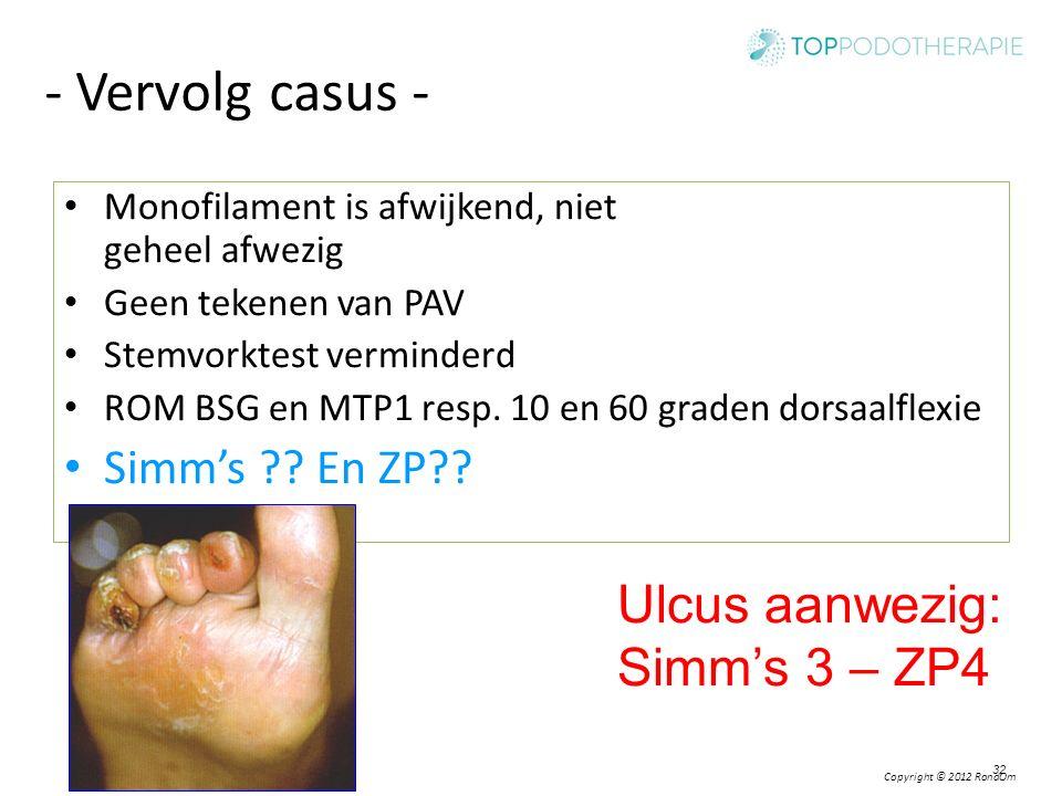 - Vervolg casus - Ulcus aanwezig: Simm's 3 – ZP4 Simm's En ZP