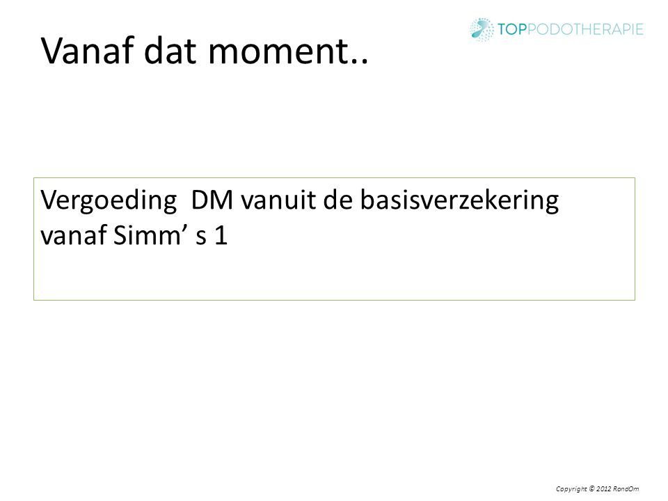 Vanaf dat moment.. Vergoeding DM vanuit de basisverzekering vanaf Simm' s 1