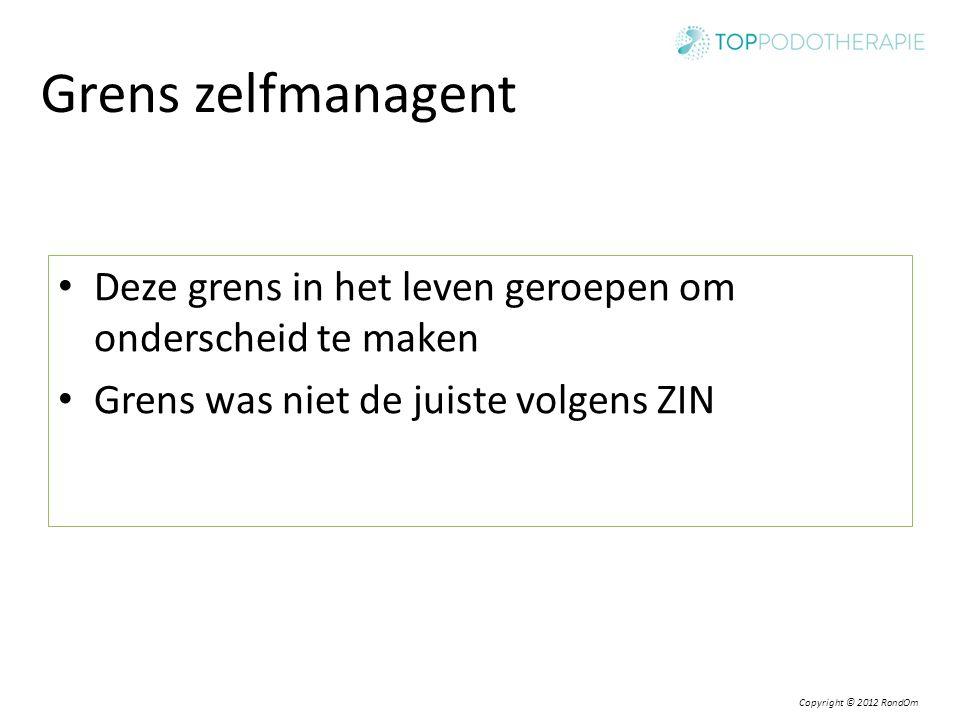 Grens zelfmanagent Deze grens in het leven geroepen om onderscheid te maken.