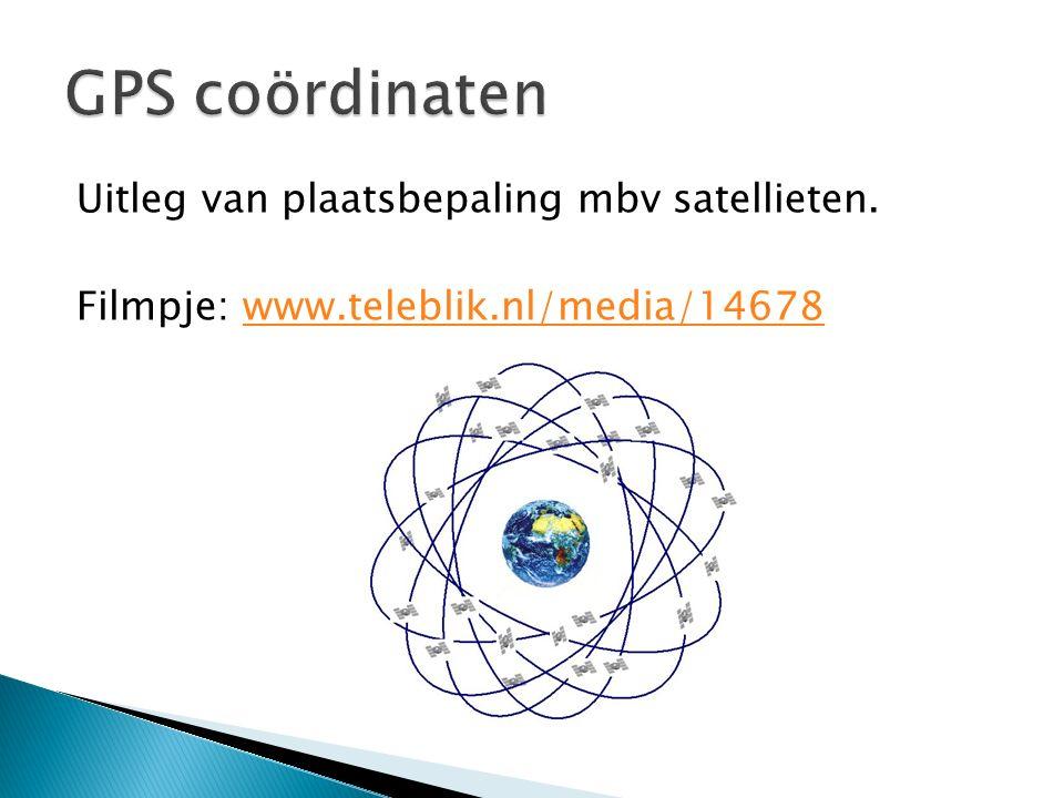 GPS coördinaten Uitleg van plaatsbepaling mbv satellieten.
