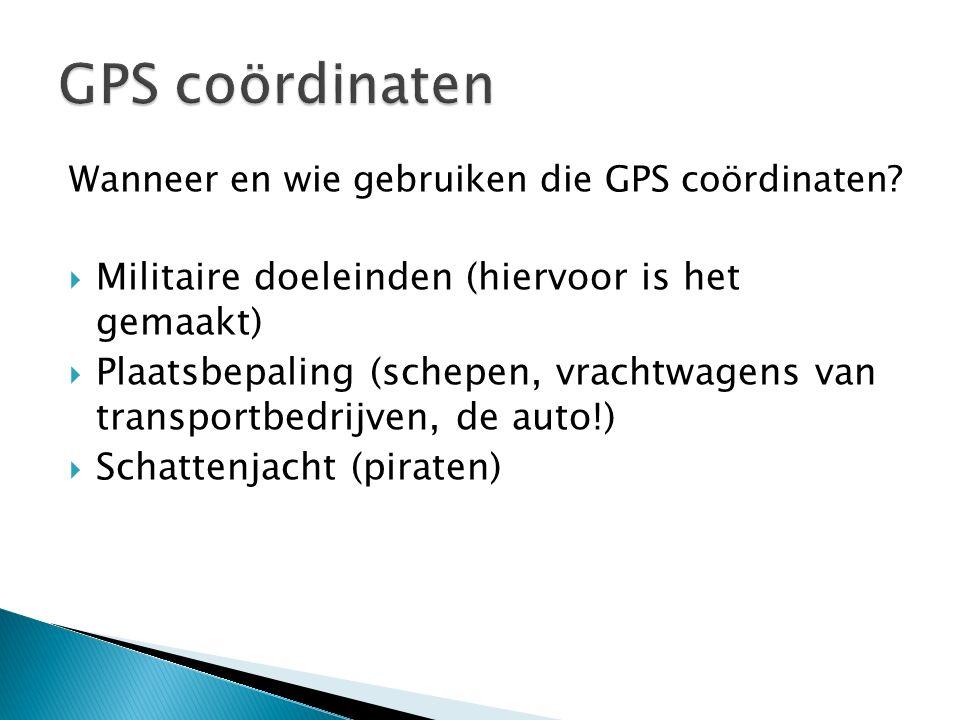 GPS coördinaten Militaire doeleinden (hiervoor is het gemaakt)