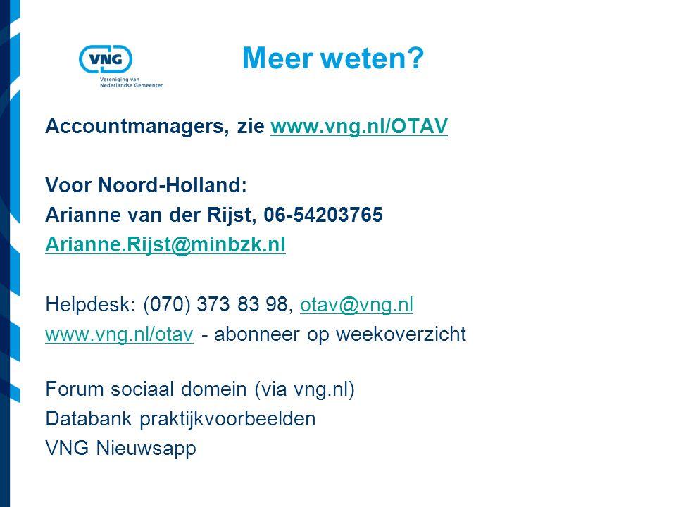 Meer weten Accountmanagers, zie www.vng.nl/OTAV Voor Noord-Holland: