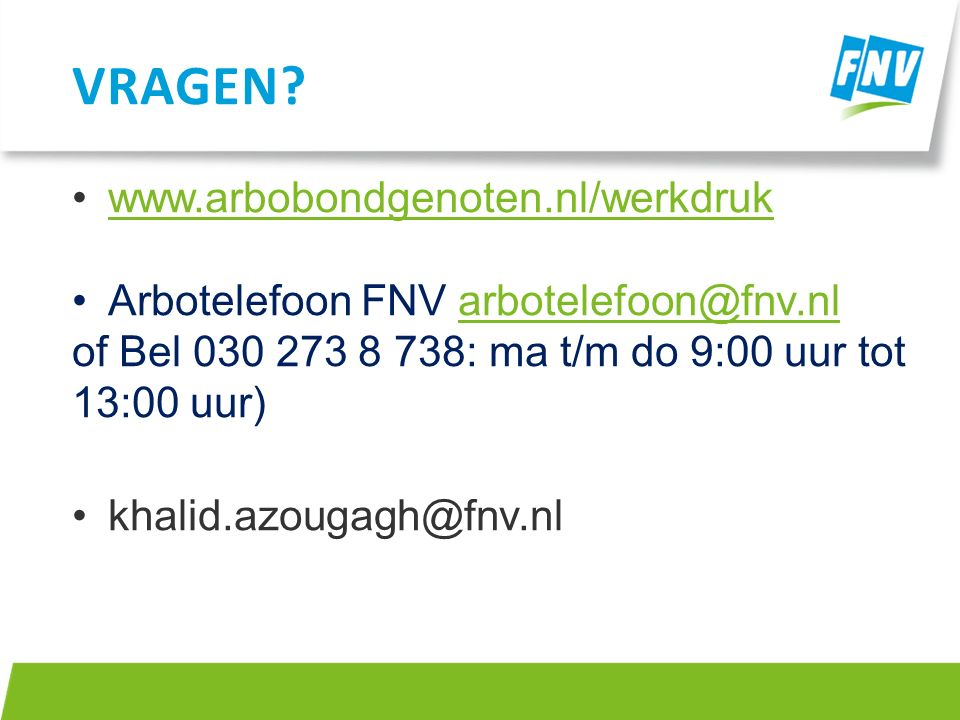 Vragen www.arbobondgenoten.nl/werkdruk