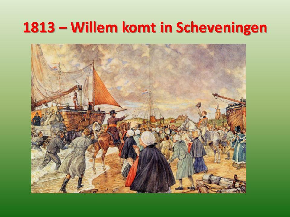 1813 – Willem komt in Scheveningen