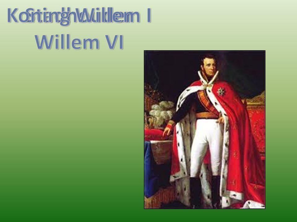 Stadhouder Willem VI Koning Willem I