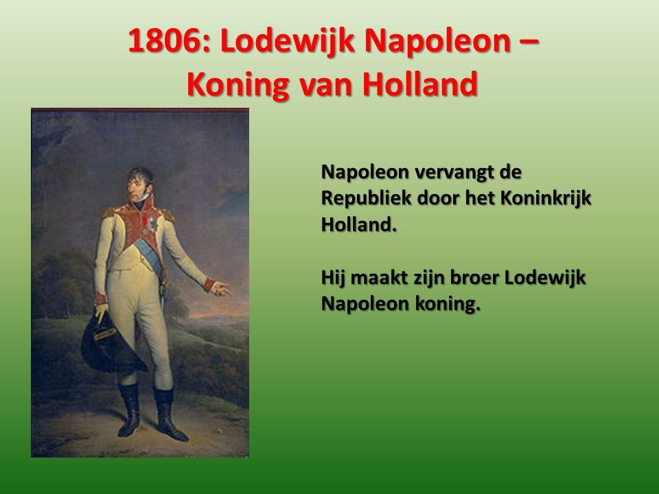 1806: Lodewijk Napoleon – Koning van Holland