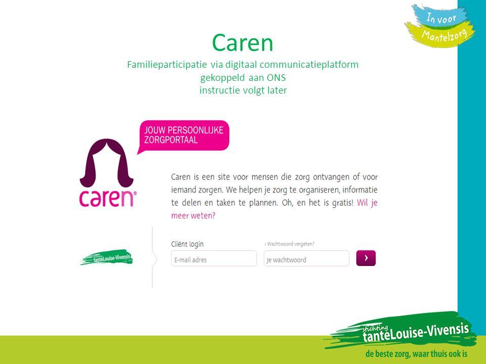 Caren Familieparticipatie via digitaal communicatieplatform gekoppeld aan ONS instructie volgt later