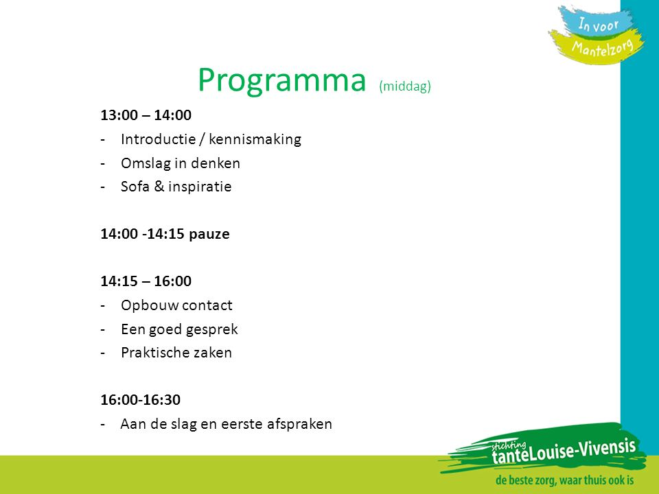 Programma (middag) 13:00 – 14:00 Introductie / kennismaking