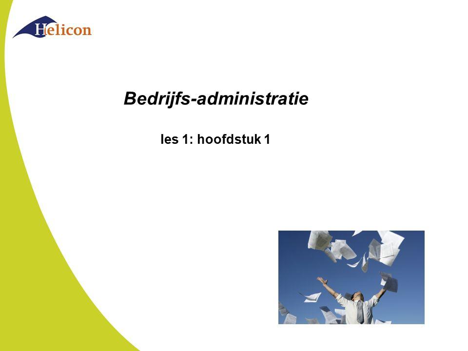 Bedrijfs-administratie les 1: hoofdstuk 1