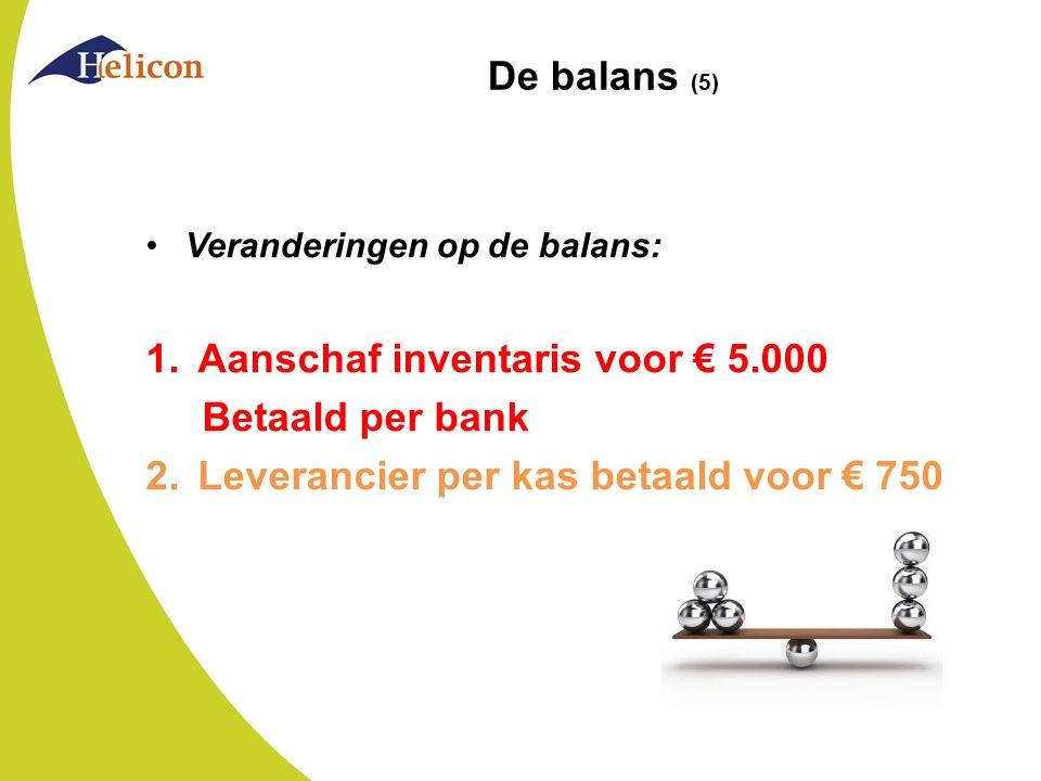Aanschaf inventaris voor € 5.000 Betaald per bank