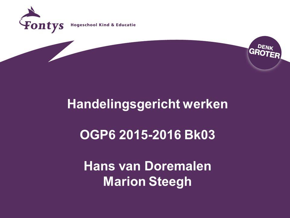 28-4-2017 Handelingsgericht werken OGP6 2015-2016 Bk03 Hans van Doremalen Marion Steegh