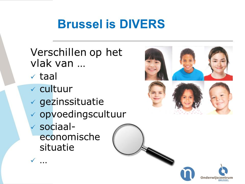 Brussel is DIVERS Verschillen op het vlak van … taal cultuur
