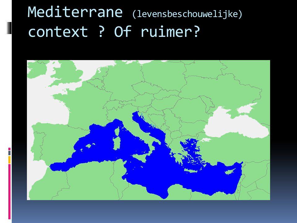 Mediterrane (levensbeschouwelijke) context Of ruimer