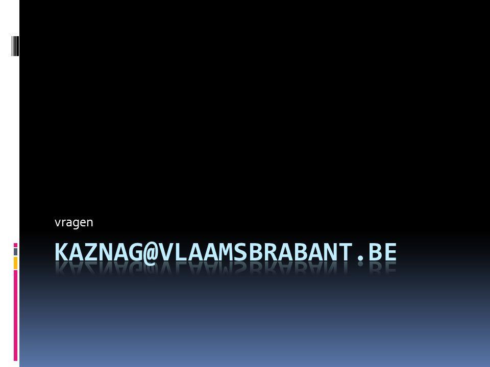 vragen kaznag@vlaamsbrabant.be
