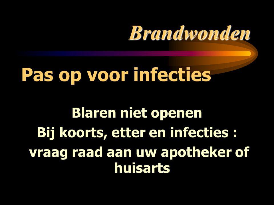 Brandwonden Pas op voor infecties Blaren niet openen