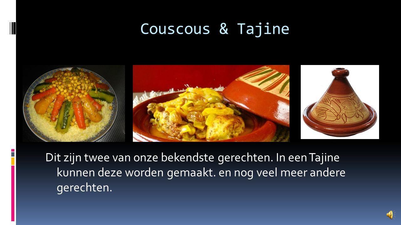 Couscous & Tajine Dit zijn twee van onze bekendste gerechten.