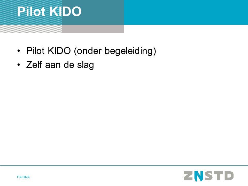 Pilot KIDO Pilot KIDO (onder begeleiding) Zelf aan de slag