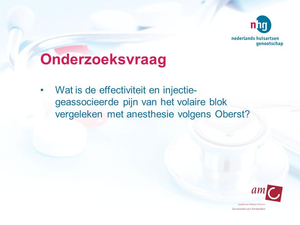 Onderzoeksvraag Wat is de effectiviteit en injectie-geassocieerde pijn van het volaire blok vergeleken met anesthesie volgens Oberst