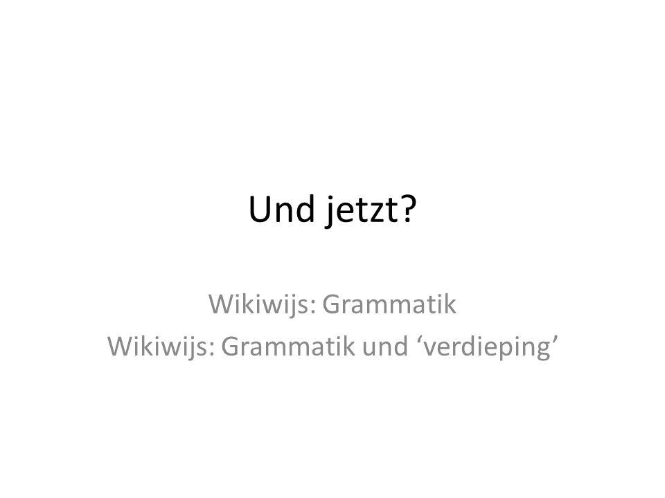 Wikiwijs: Grammatik Wikiwijs: Grammatik und 'verdieping'