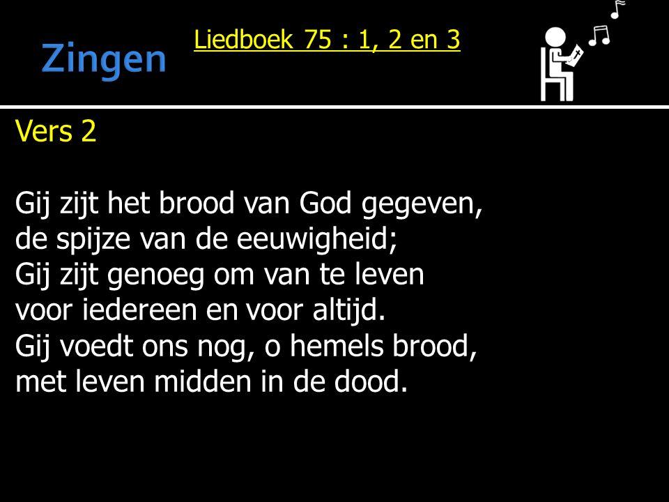 Zingen Vers 2 Gij zijt het brood van God gegeven,