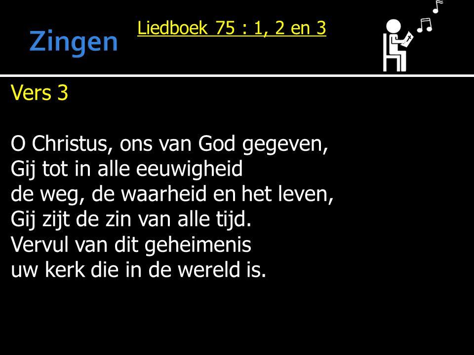 Zingen Vers 3 O Christus, ons van God gegeven,