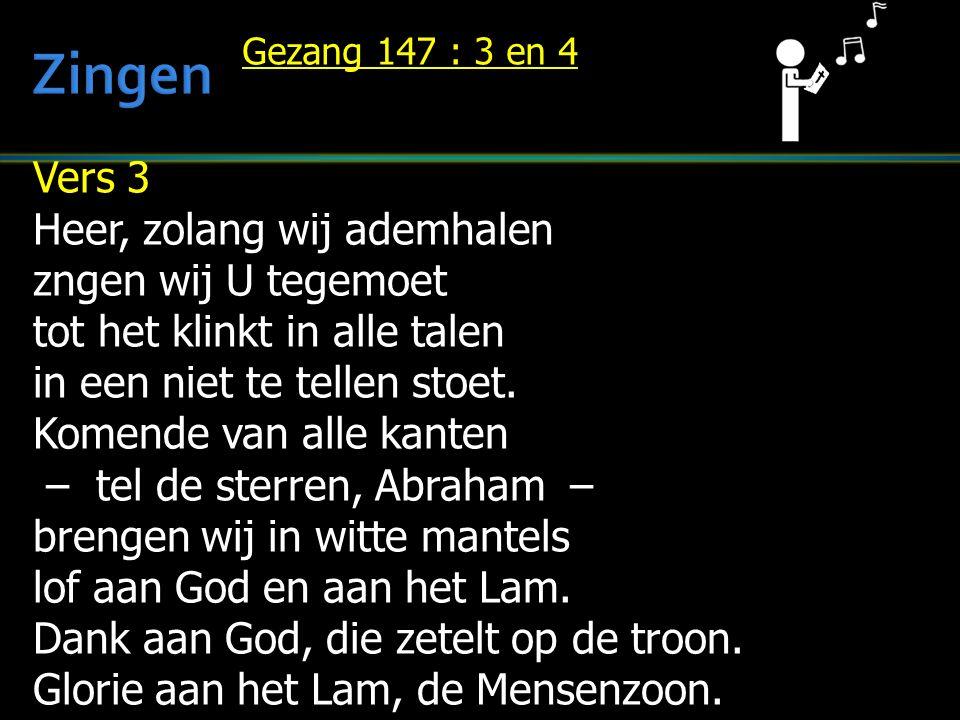 Zingen Vers 3 Heer, zolang wij ademhalen zngen wij U tegemoet