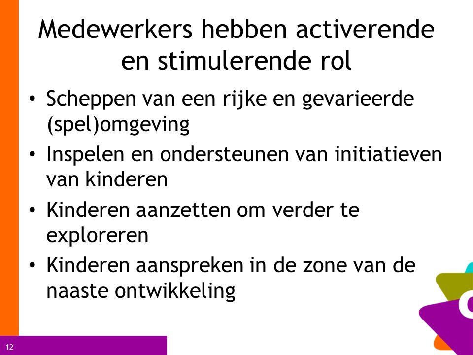 Medewerkers hebben activerende en stimulerende rol
