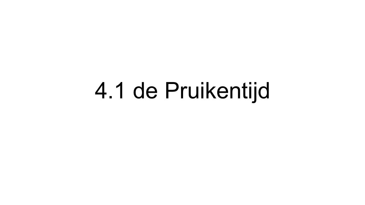 4.1 de Pruikentijd