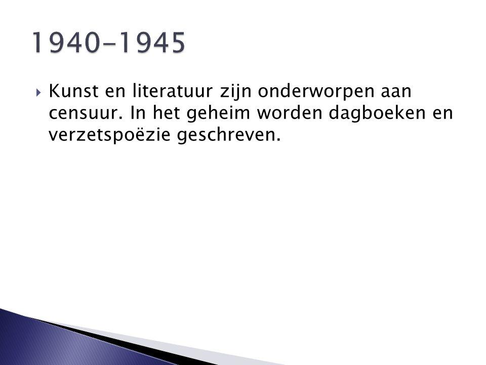1940-1945 Kunst en literatuur zijn onderworpen aan censuur.