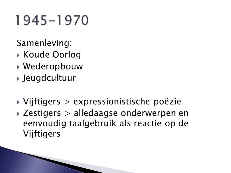 1945-1970 Samenleving: Koude Oorlog Wederopbouw Jeugdcultuur