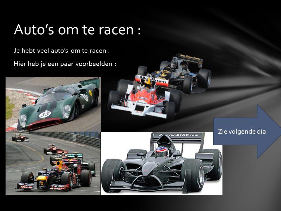 Auto's om te racen : Je hebt veel auto's om te racen .