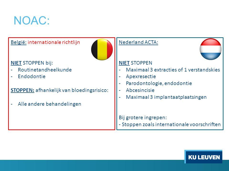 NOAC: België: internationale richtlijn NIET STOPPEN bij: