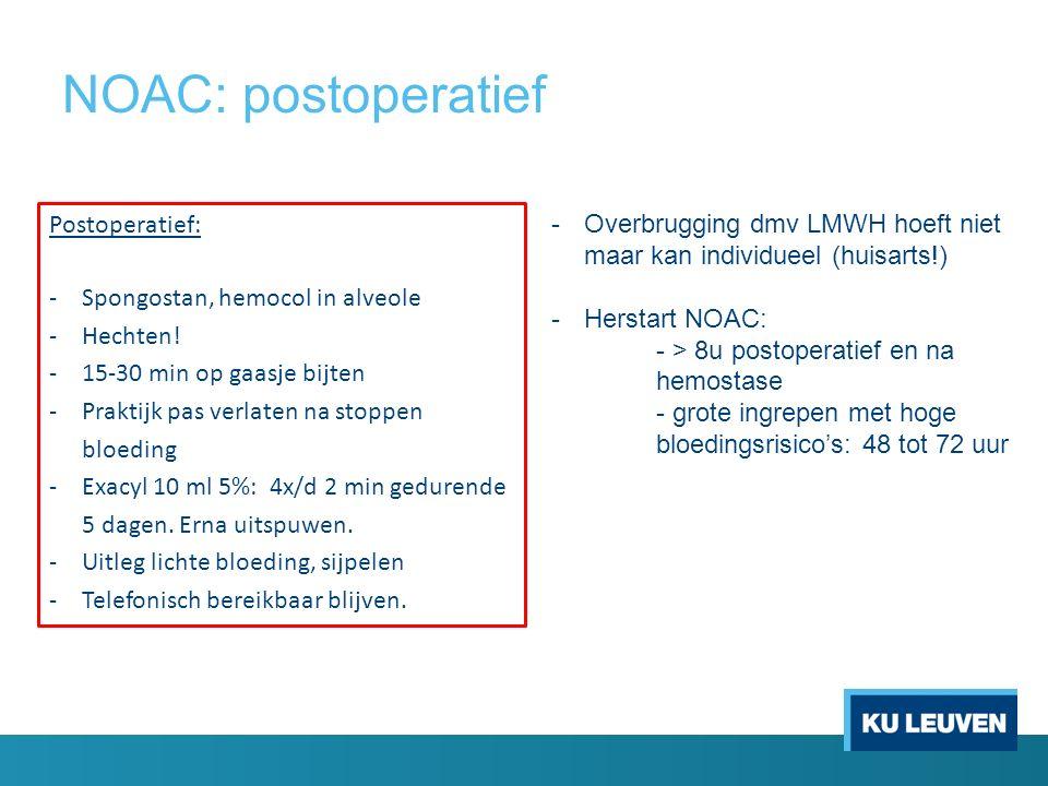 NOAC: postoperatief Postoperatief: