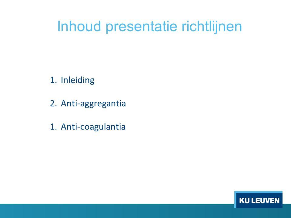 Inhoud presentatie richtlijnen